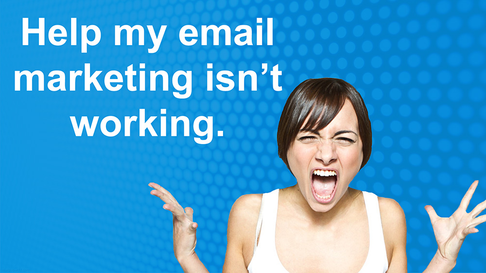 Help: My Email Marketing is not working…